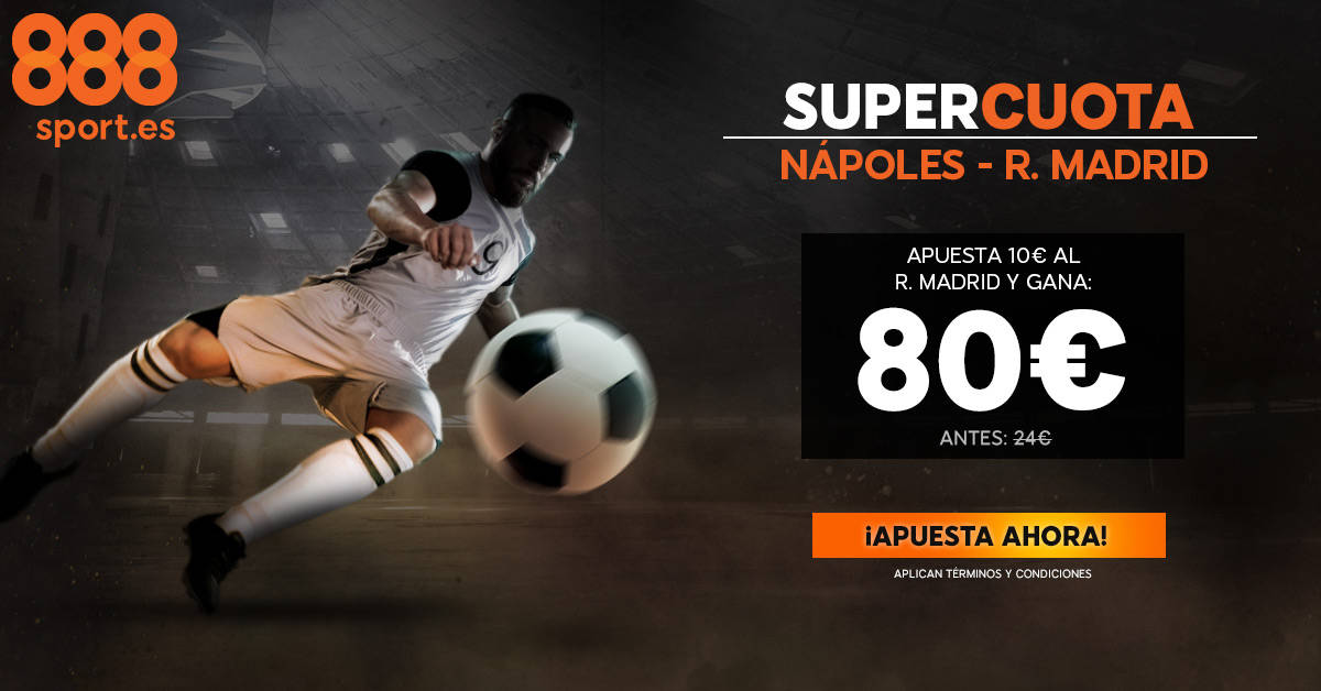 Supercuota Champions Napoles - Real Madrid