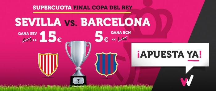 Supercuota Wanabet Final Copa del Rey Sevilla vs Barcelona