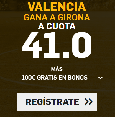 Supercuota Betfair la Liga Valencia - Girona