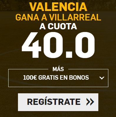 Supercuota Betfair la Liga Valencia - Villarreal