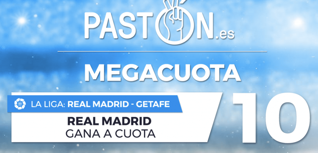 Supercuota Paston Real Madrid - Getafe