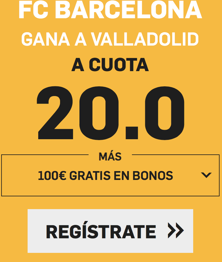 Supercuota betfair Valladolid - FC Barcelona