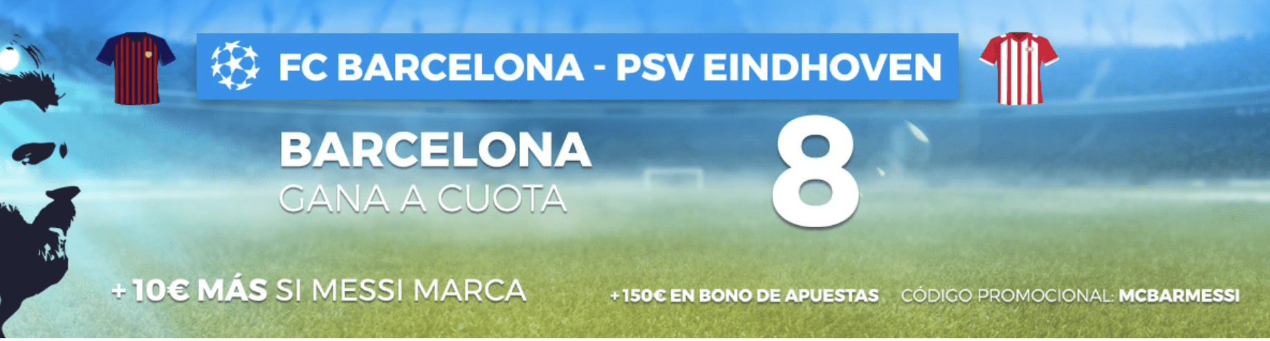 Supercuota paston Champions League PSV - FC Barcelona