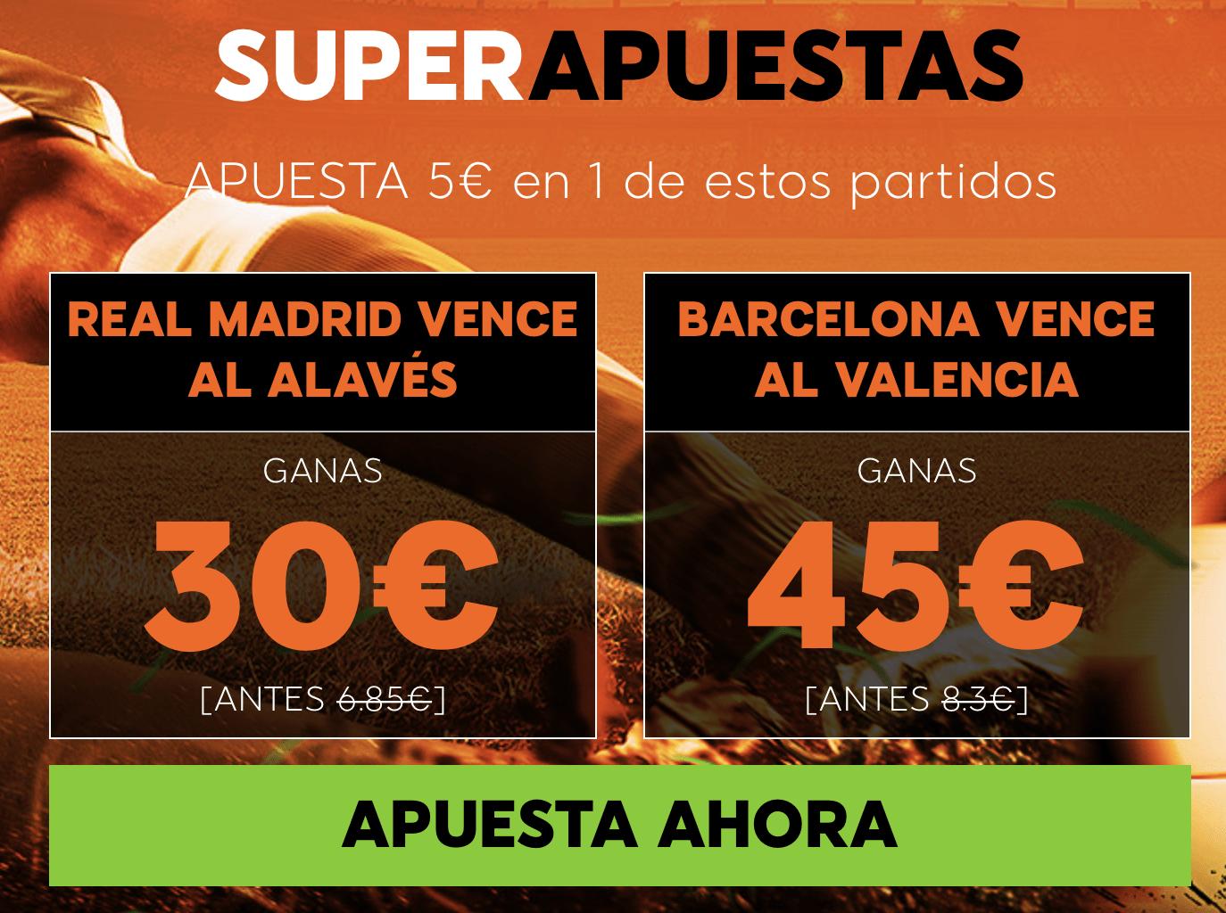 Supercuotas 888sport La liga Alavés - Real Madrid y Valencia - FC Barcelona