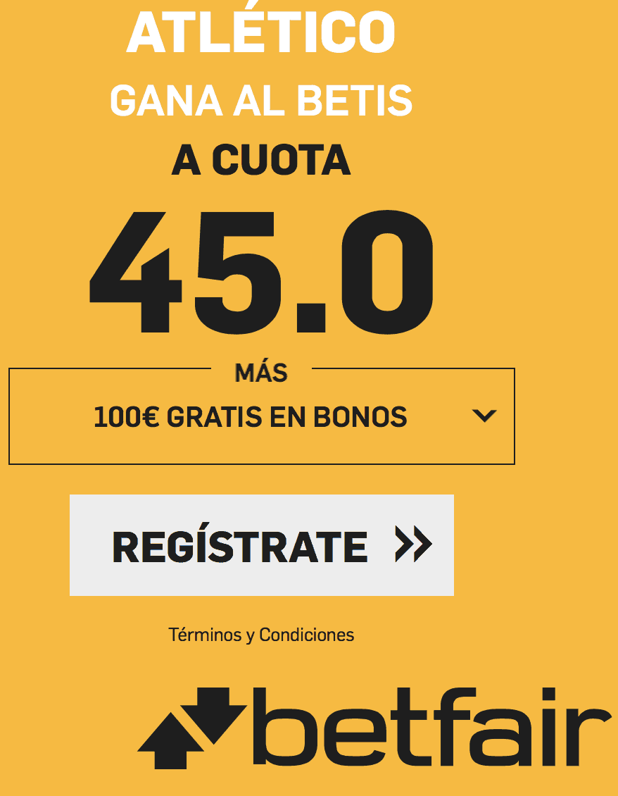 Supercuota betfair liga Atlético de Madrid - Betis