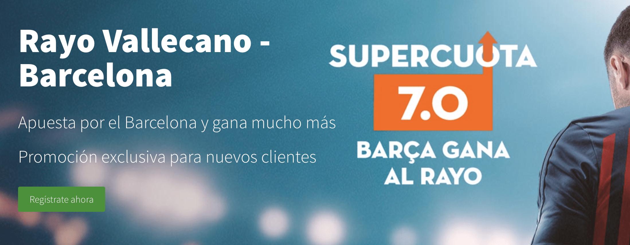 Supercuotas Betsson Liga Rayo - Fc Barcelona