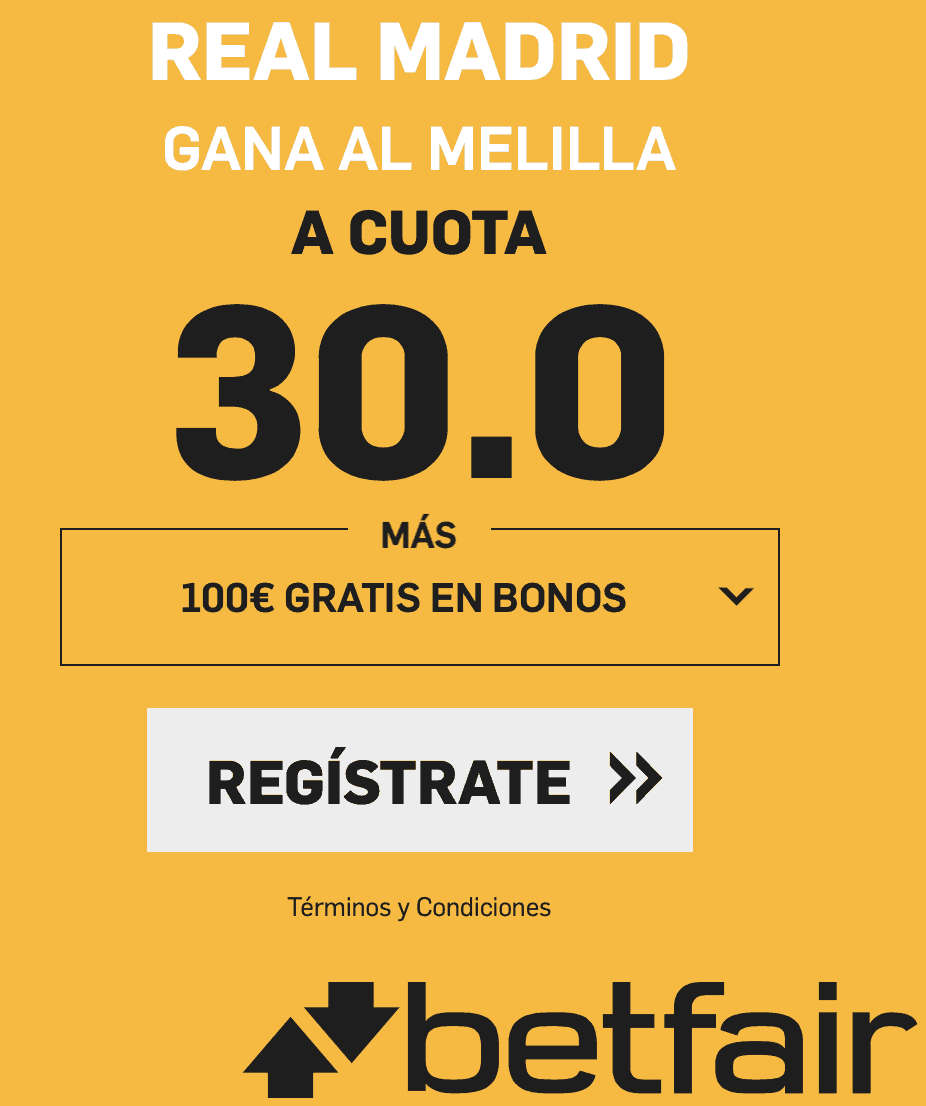Supercuotas betfair Copa del Rey Melilla - Real Madrid