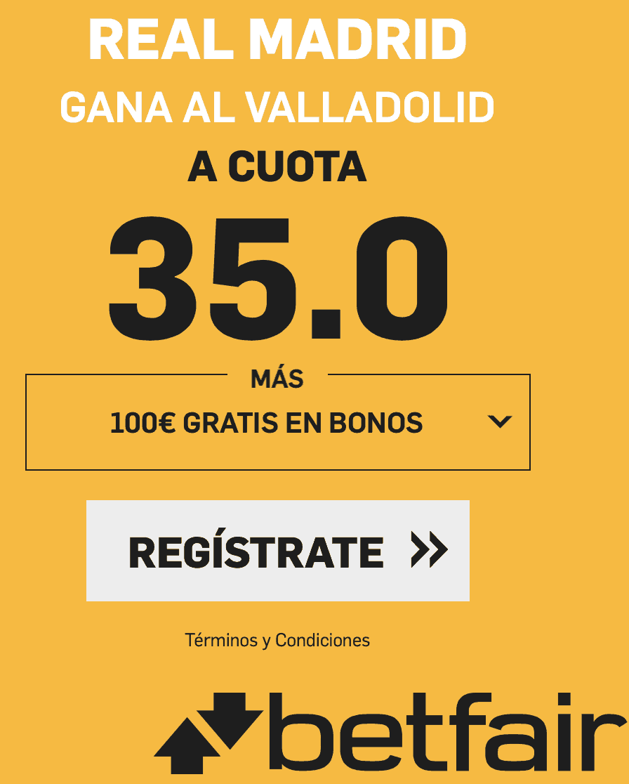 Supercuota betfair liga Real Madrid - Valladolid