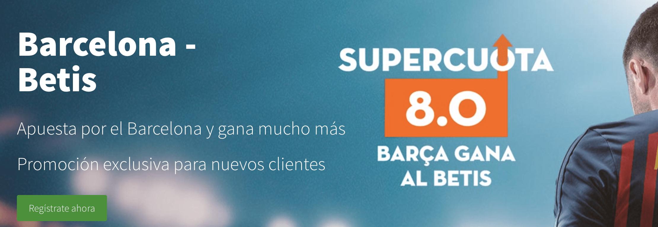Supercuotas betsson La Liga Fc Barcelona - Betis