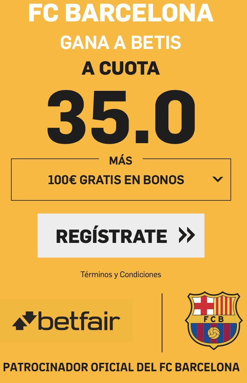 Supercuotas betfair La Liga FC Barcelona - Betis