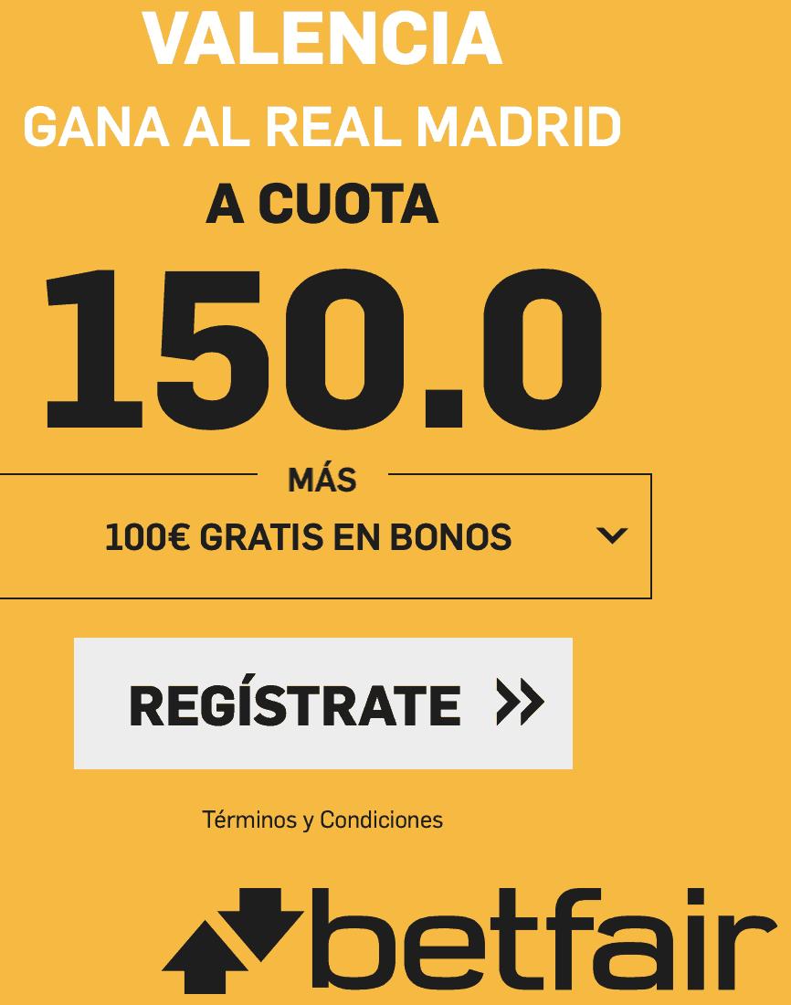 Supercuotas betfair La Liga : Real Madrid - Valencia CF . Valencia a cuota 150.