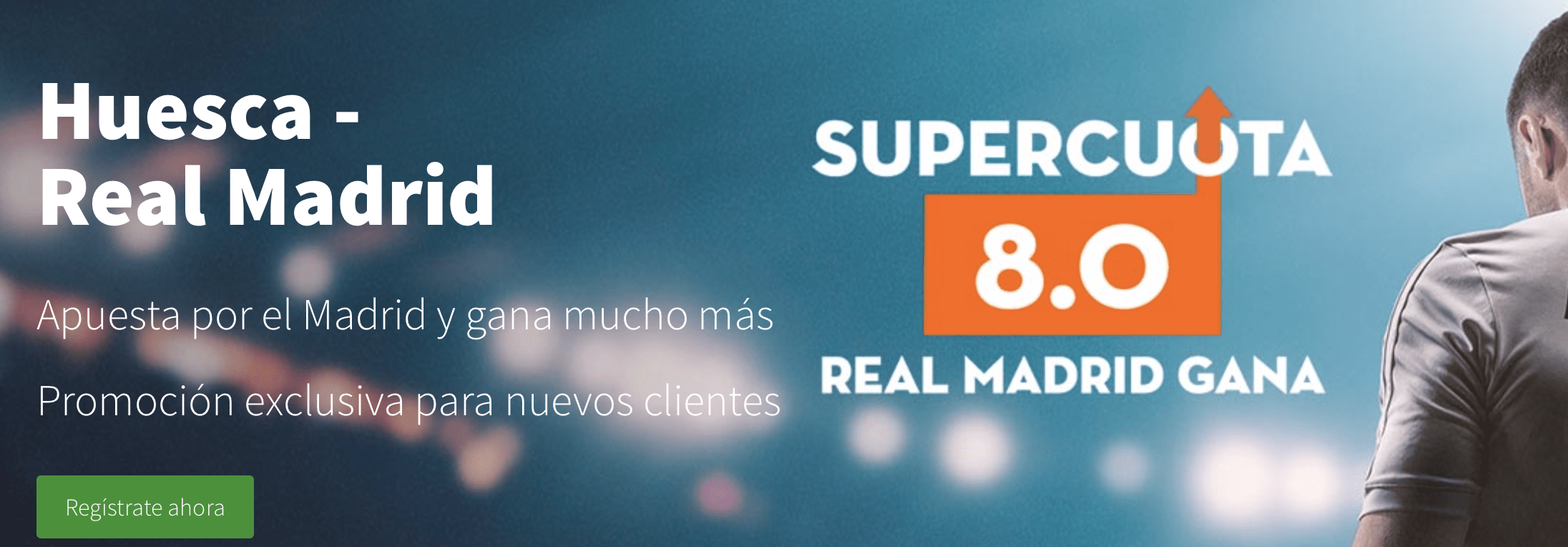 Supercuotas betsson Huesca - Real Madrid