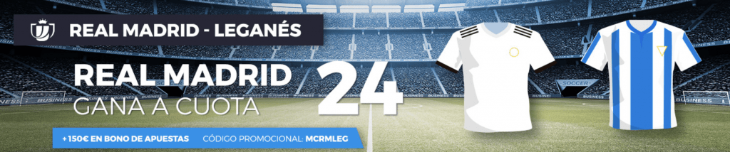 Supercuota Pastón Copa : Real Madrid gana a Leganés a cuota 24