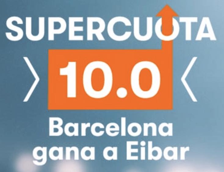 Supercuota Betsson La Liga : Fc Barcelona gana a Eibar a cuota 10