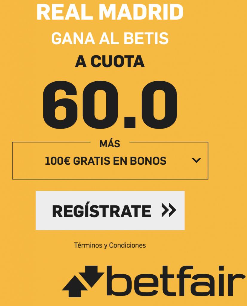 Supercuota betfair La Liga Real Madrid gana al Betis a cuota 60.