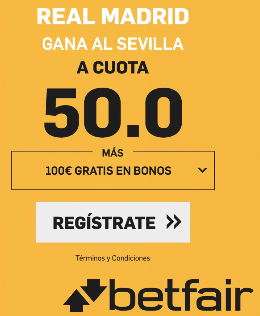 Supercuota betfair Liga Real Madrid gana a Sevilla a cuota 50