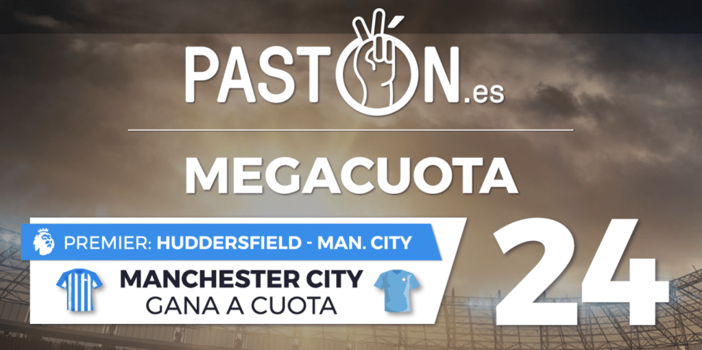 Supercuota Pastón Manchester City gana a Huddersfield.