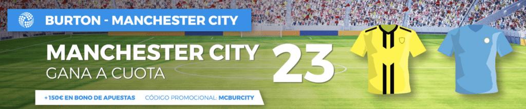 Megacuota Pastón Manchester City gana al Burton a cuota 23.