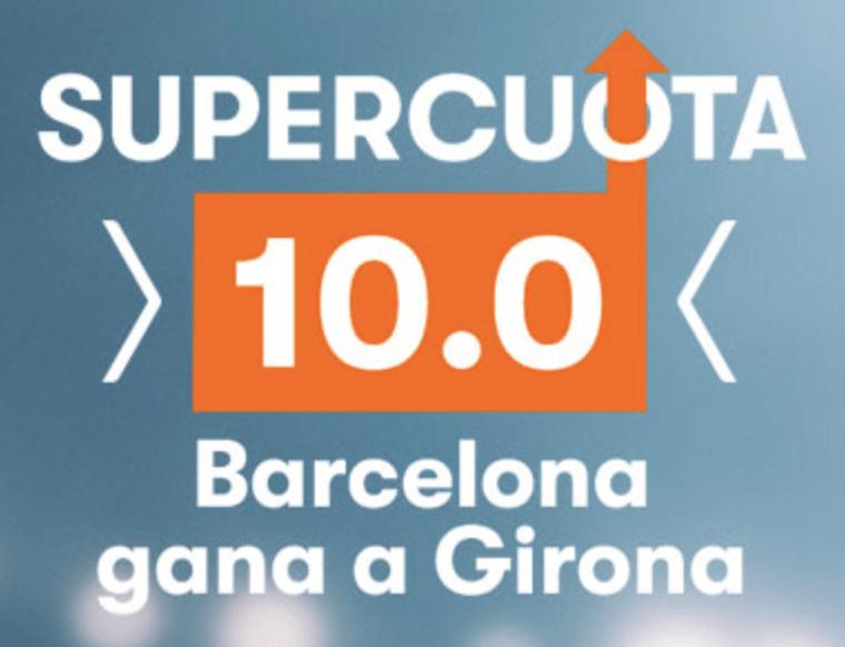 Supercuota Betsson Fc Barcelona gana a Girona a cuota 10.