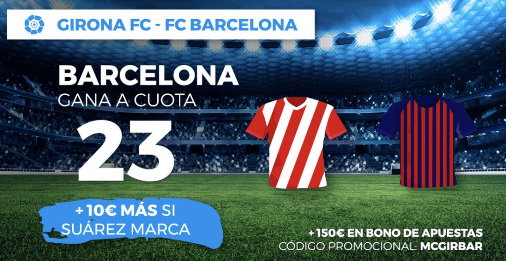 Supercuota pastón Liga Fc Barcelona gana a Girona a cuota 23.