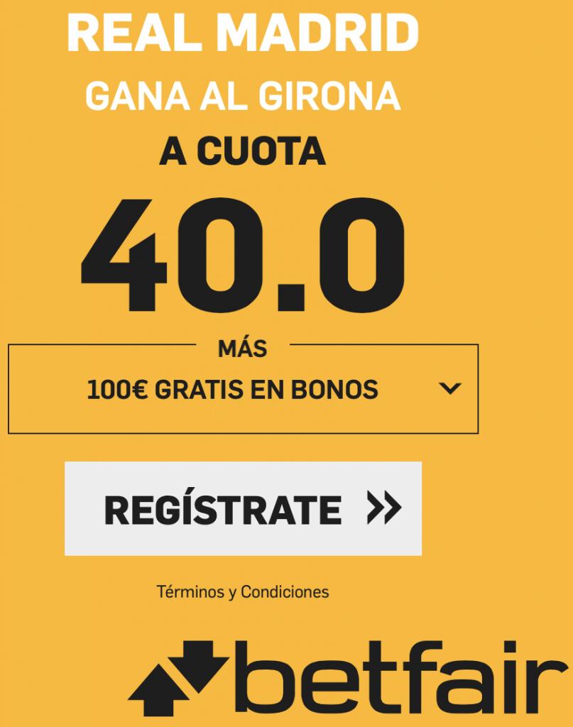 Supercuota betfair Copa del Rey Real Madrid gana al Girona a cuota 40.