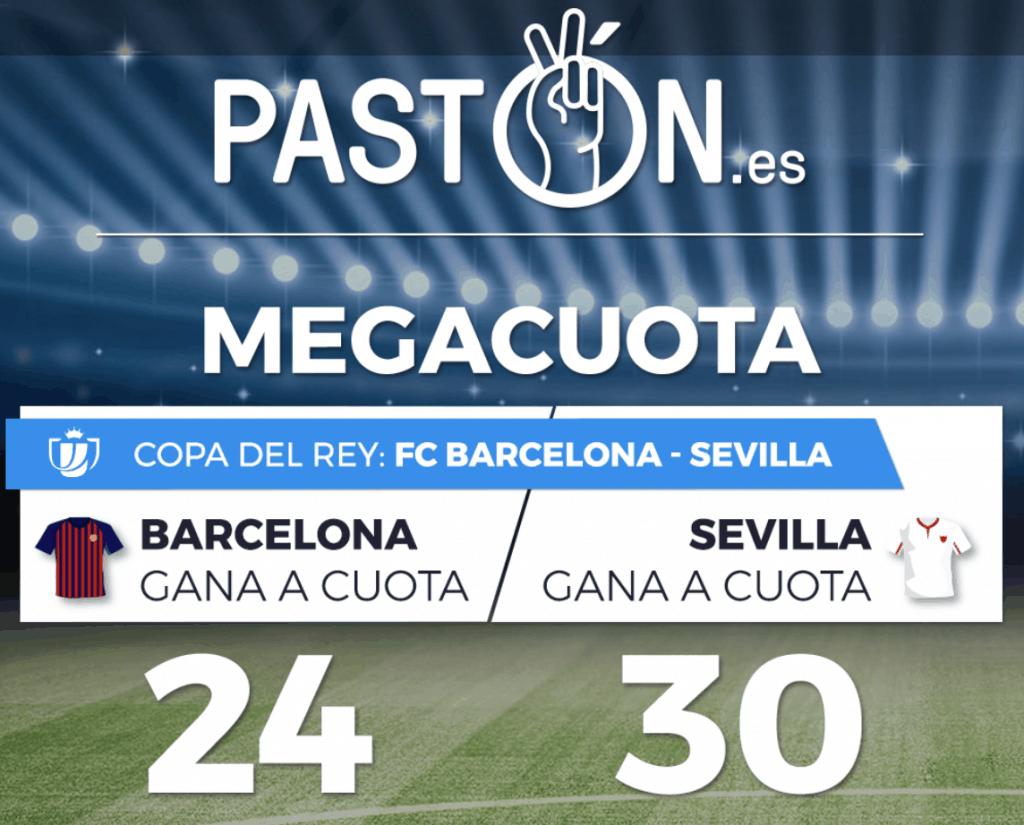 Doble Supercuota paston Copa del Rey : Fc Barcelona - Sevilla