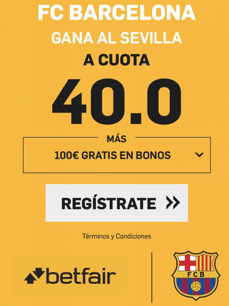 Supercuota betfair Copa : Barcelona gana al Sevilla a cuota 40.