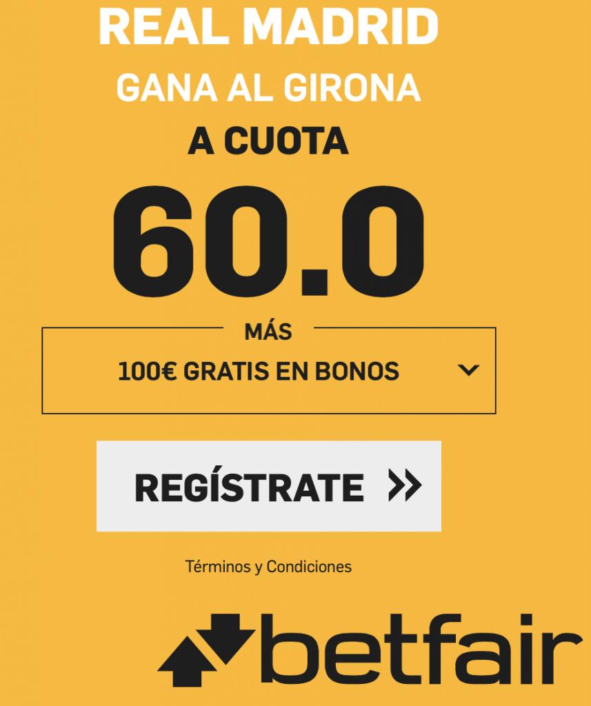 Supercuota betfair Copa Real Madrid gana al Girona a cuota 60.