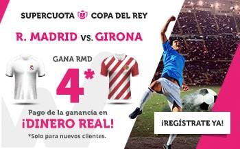 Supercuota Wanabet Copa del Rey Real Madrid gana a Girona a cuota 4.