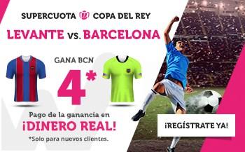 Supercuota wanabet Copa del Rey : Fc Barcelona gana a Levante a cuota 4.