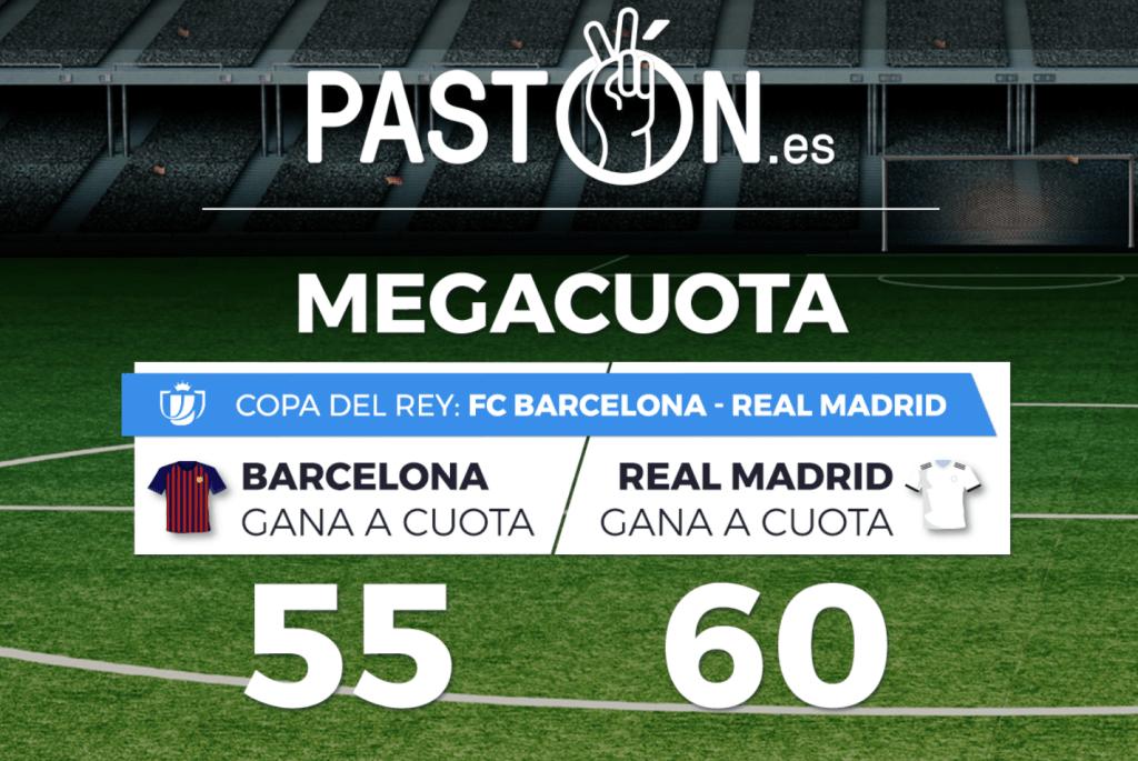 Supercuotas Pastón EL Clásico , Barcelona gana a cuota 55 , Real Madrid a cuota 60.
