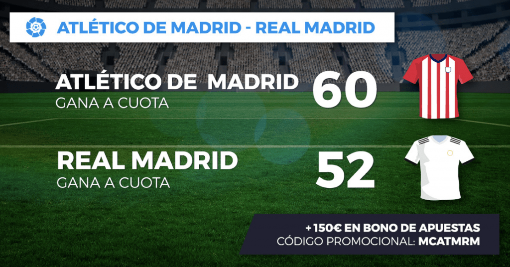 Supercuotas Pastón Liga Atlético - Real Madrid . Elige Atleti a cuota 60 . Real Madrid a cuota 52.
