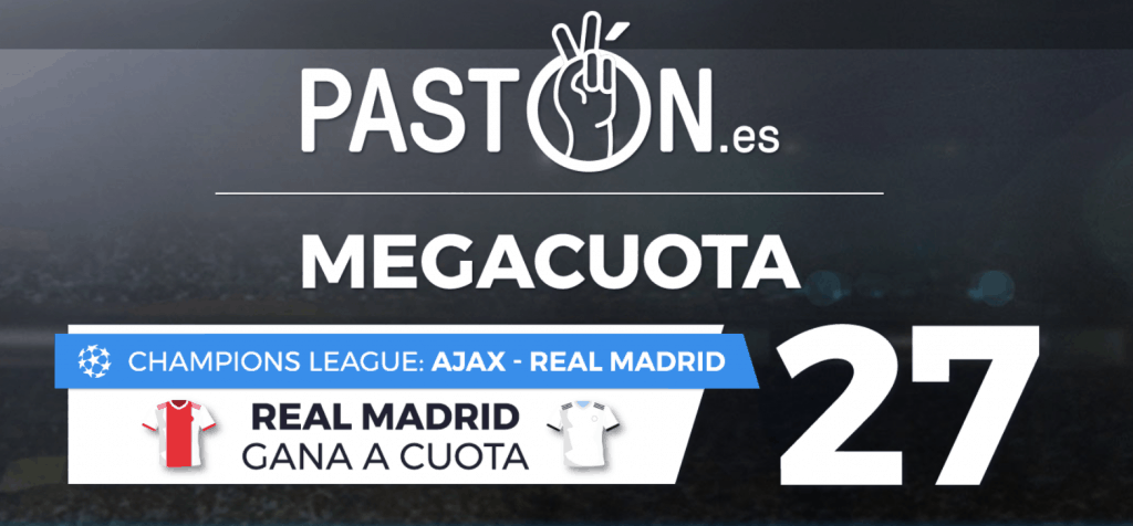 Supercuota Pastón Champions League Real Madrid gana al Ajax a cuota 27.