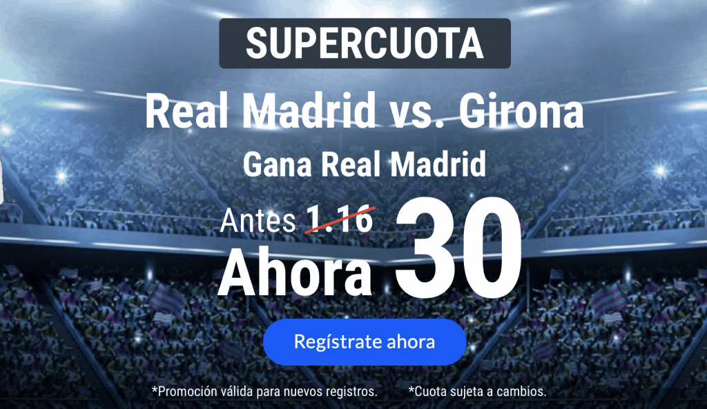 Supercuota Codere Real Madrid gana al Girona a cuota 30.