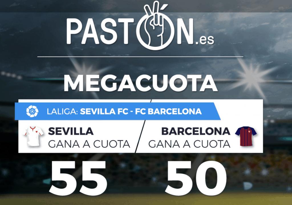 Supercuota pastón la liga : Sevilla - FC Barcelona, Sevilla a cuota 55 , Barcelona a cuota 50.