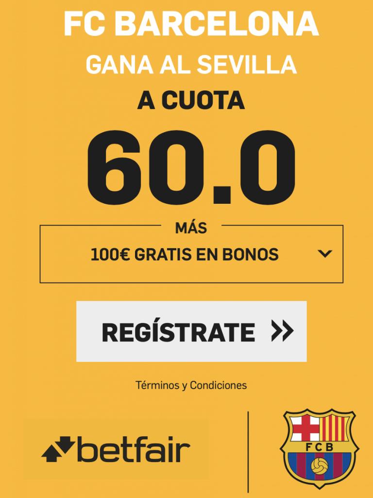 Supercuota betfair La Liga Fc Barcelona gana al Sevilla a cuota 60.