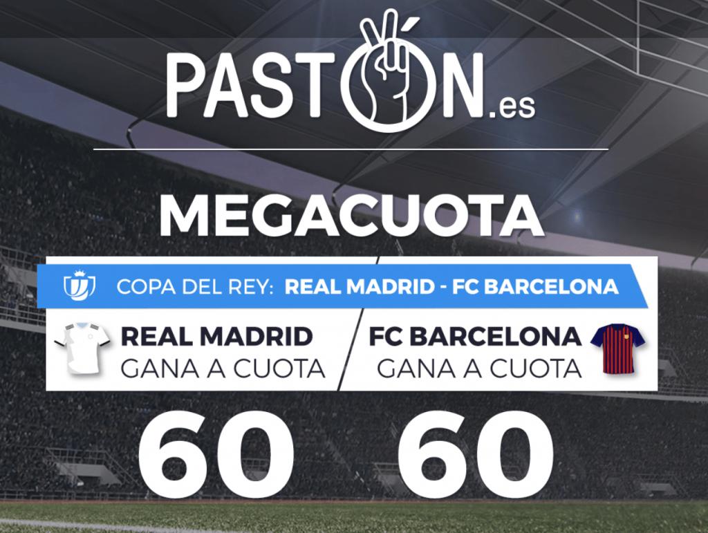 Supercuota pastón Copa del Rey : Real Madrid - Barcelona , elige ganador a cuota 60.