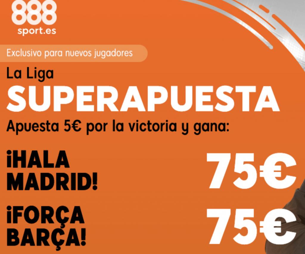 Superapuesta 888sport La Liga: Real Madrid - FC Barcelona . Elige ganador a cuota 15.