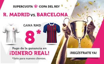 Supercuota Wanabet Copa del Rey : Real Madrid gana al Barcelona a cuota 8.