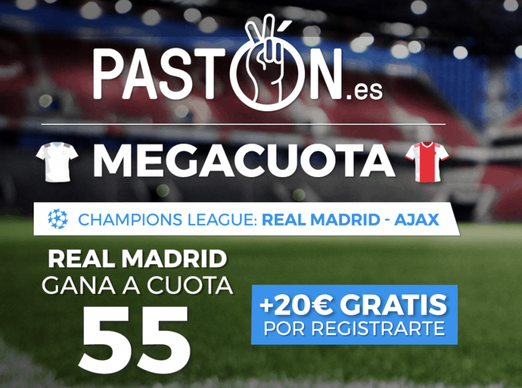 Supercuota Pastón Champions League : Real Madrid gana al Ajax a cuota 55.