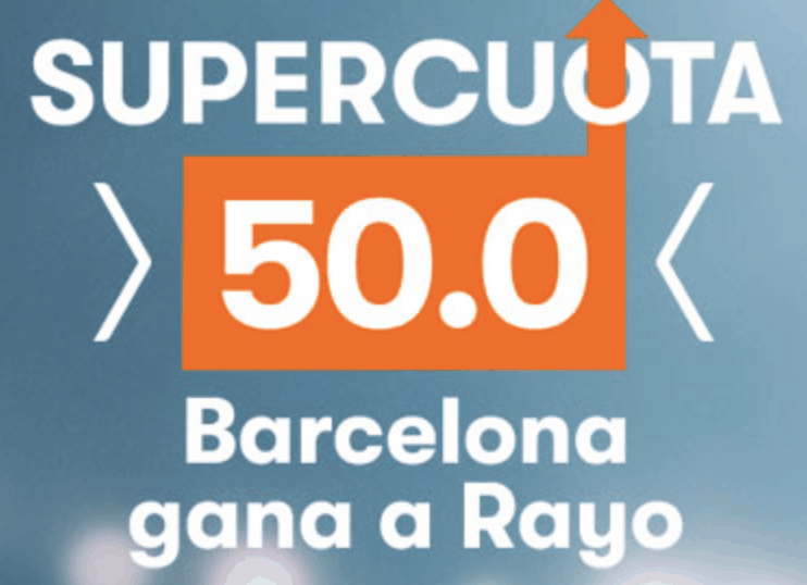 Supercuota betsson La Liga : Barcelona gana al Rayo a cuota 50.