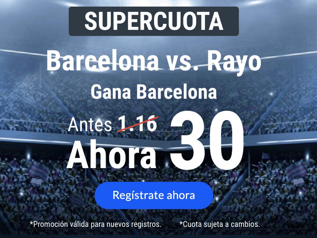 Supercuota Codere La Liga : Barcelona gana al Rayo a cuota 30