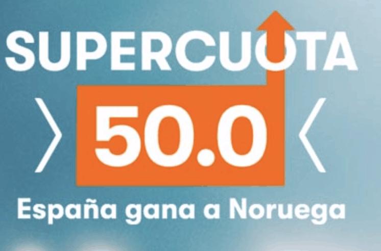 Supercuota Betsson Euro 2020 España gana a Noruega a cuota 50.