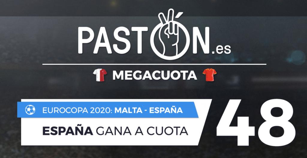 Supercuota Pastón Euro 2020 España gana a Malta a cuota 48
