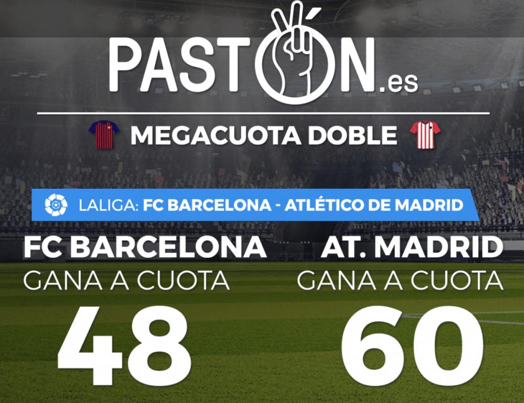 Supercuotas Pastón La Liga : Barcelona - Atlético de Madrid. Barcelona a cuota 48 y Atlético a cuota 60.