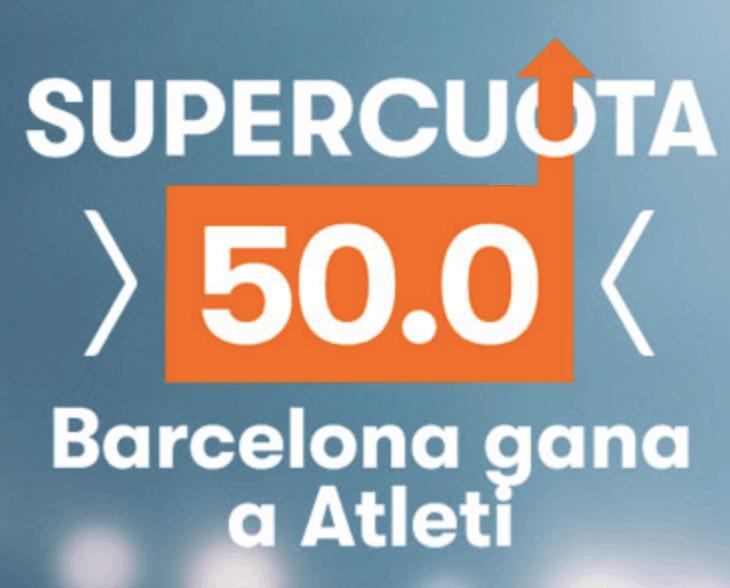 Supercuotas Betsson la Liga : Fc Barcelona - Atlético de Madrid . Barcelona gana a cuota 50.