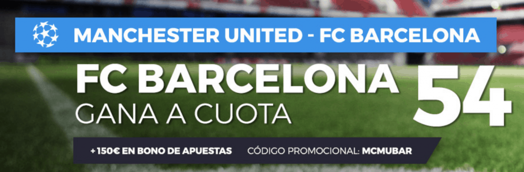Supercuotas Pastón Champions League : Manchester United - FC Barcelona. Barcelona a cuota 54.