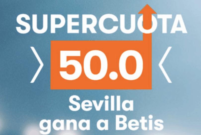 Supercuota Betsson Sevilla gana al Betis a cuota 50.