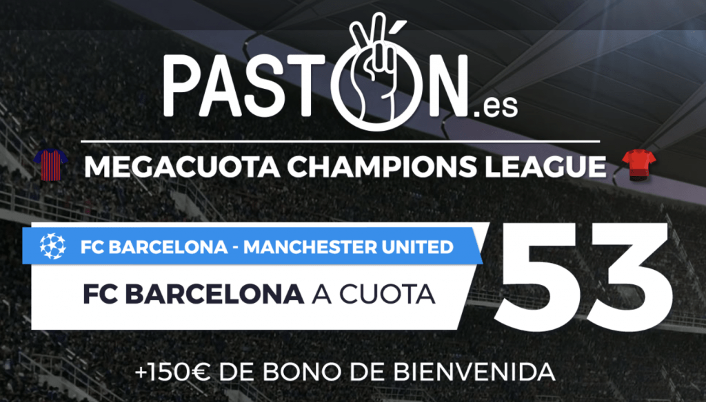 Supercuota paston Champions League Barcelona gana a Manchester United a cuota 53.