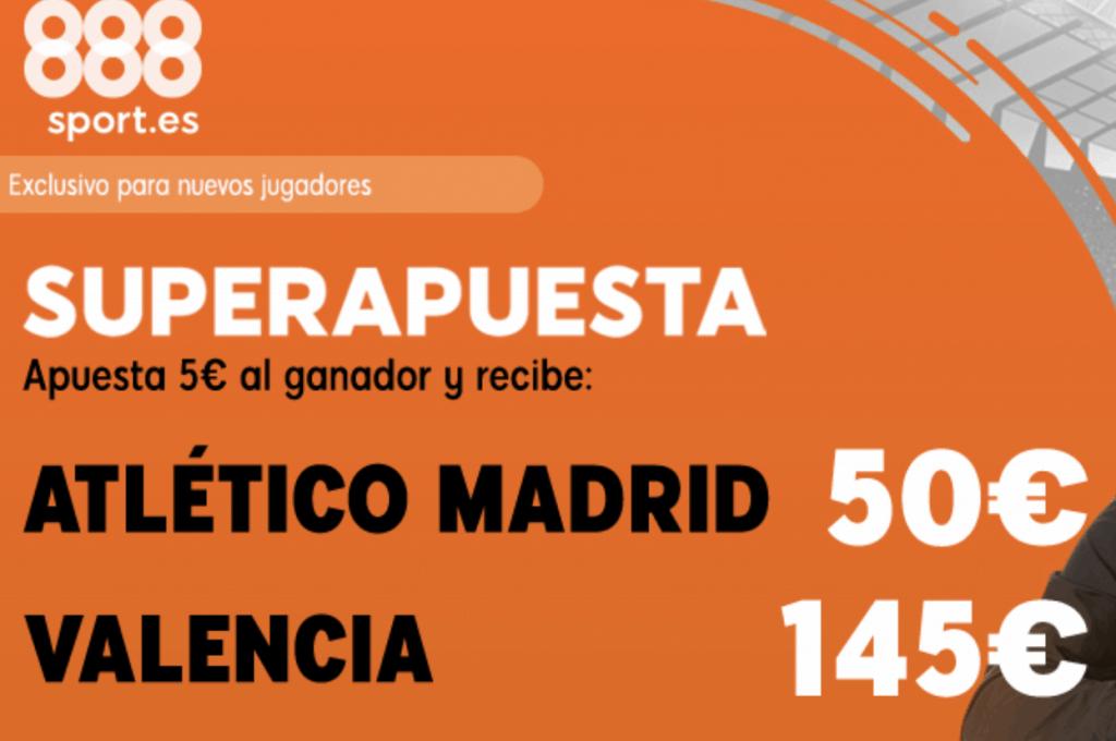 Supercuotas 888sport La Liga : Atlético de Madrid - Valencia CF.